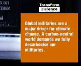 Global militaries are a major driver for climate change. A carbon-neutral world demands we fully decarbonise our militaries.