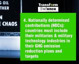 4. Nationally determined contributions (NDCs): countries must include their militaries & military technology industries in their GHG emission reduction plans and targets