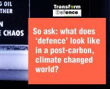 So ask: what does 'defence' look like in a post-carbon, climate changed world?