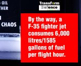 By the way, a F-35 fighter jet consumes 6,000 litres/1585 gallons of fuel per flight hour.